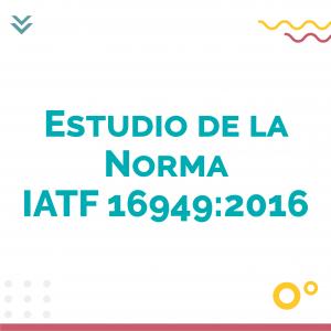 Estudio de la Norma IATF 16949 2016