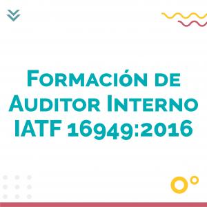 Formacion de auditor interno IATF 16949 2016